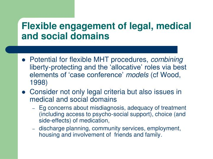 Flexible engagement of legal, medical and social domains