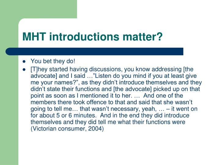 MHT introductions matter?