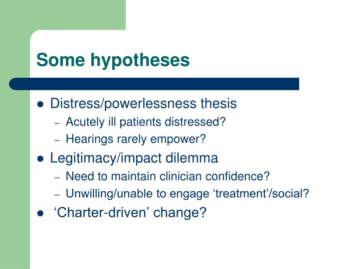 Some hypotheses