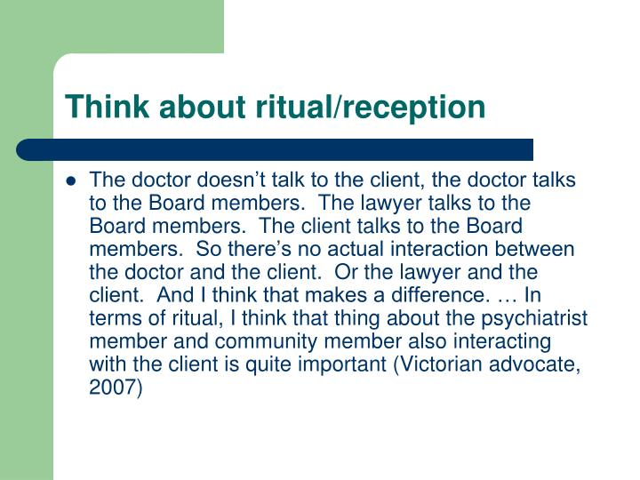 Think about ritual/reception