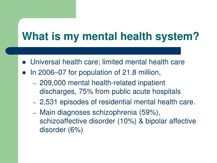 What is my mental health system?