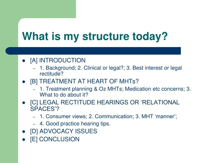 What is my structure today?