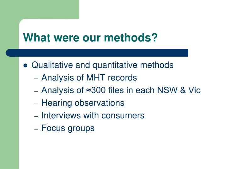 What were our methods?