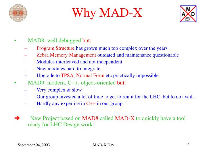 Why MAD-X