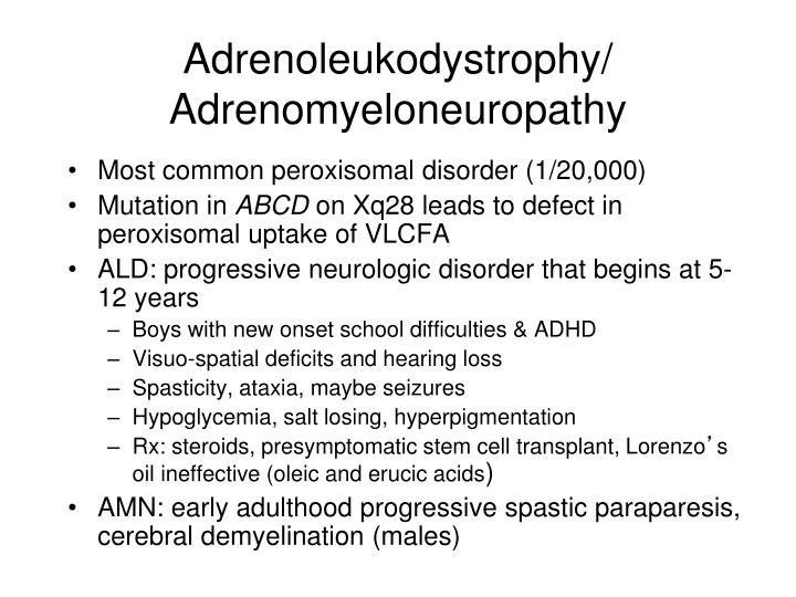Adrenoleukodystrophy/