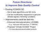 future directions b improve data quality control