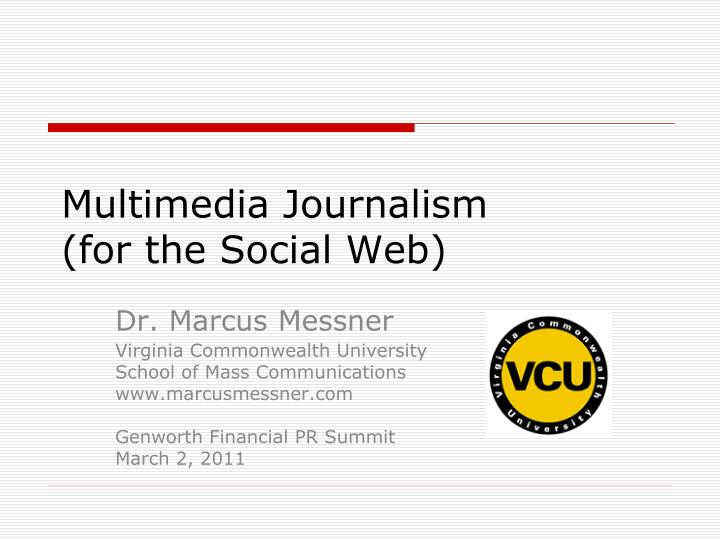 multimedia journalism for the social web