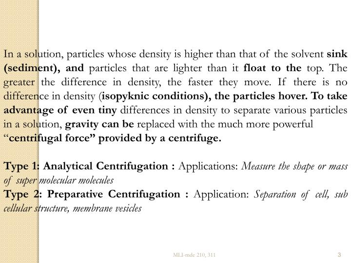 In a solution, particles whose density is higher than that of the solvent