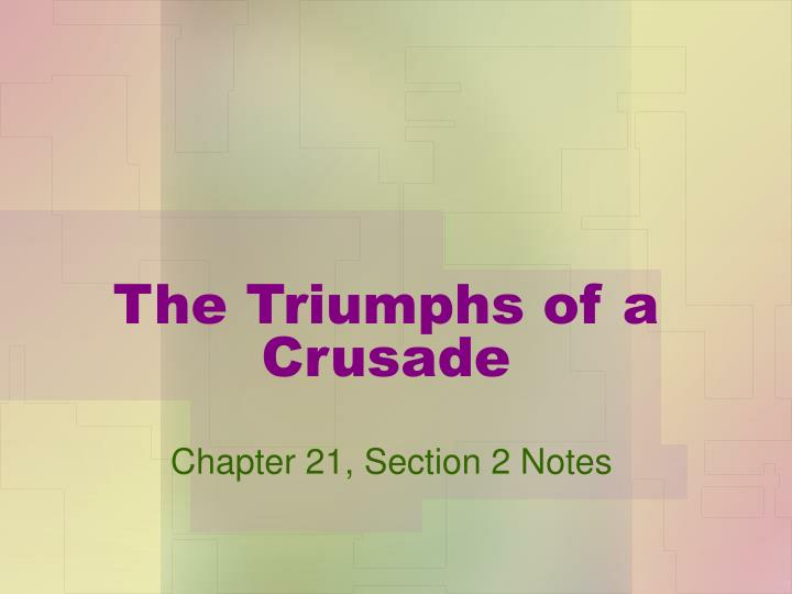 The triumphs of a crusade