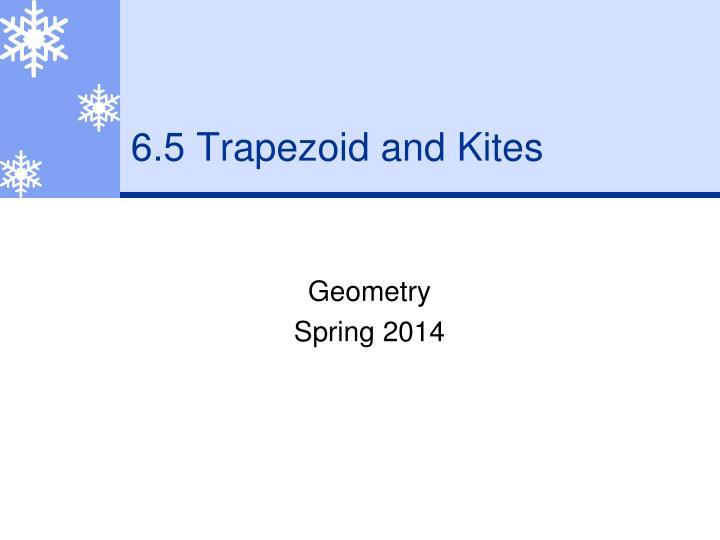 6.5 Trapezoid and Kites