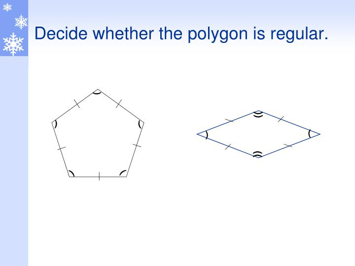 Decide whether the polygon is regular.