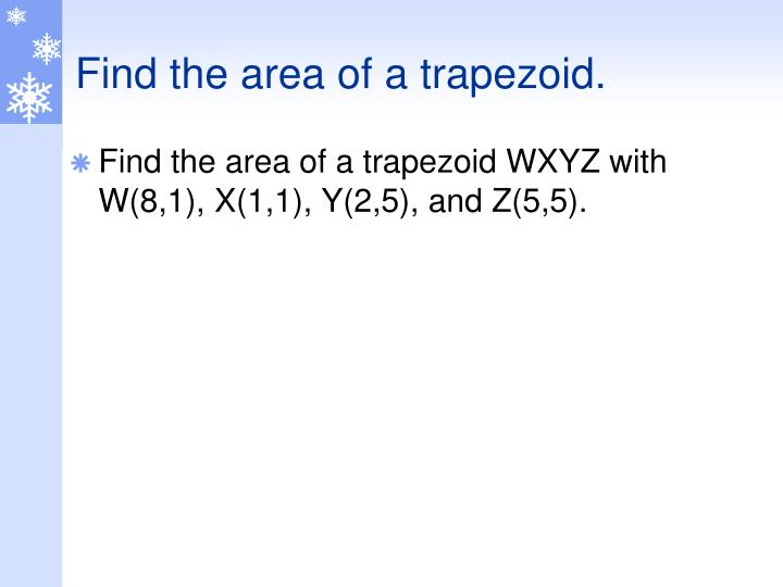 Find the area of a trapezoid.