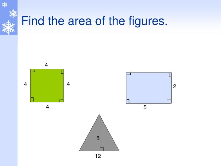 Find the area of the figures.