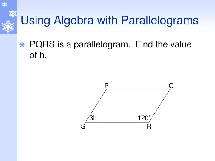 Using Algebra with Parallelograms