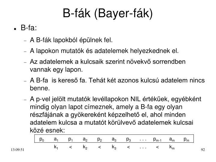 B-fák (Bayer-fák)