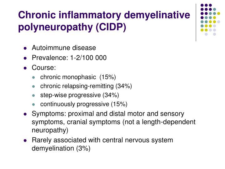 Chronic inflammatory demyelinative polyneuropathy (CIDP)