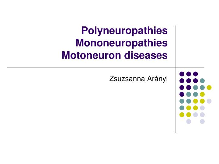 polyneuropathies mononeuropathies motoneuron diseases