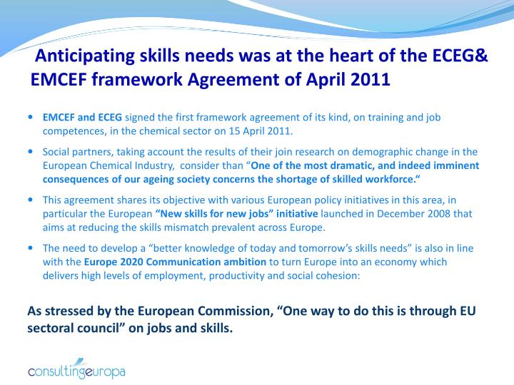 Anticipating skills needs was at the heart of the ECEG& EMCEF framework Agreement of April 2011