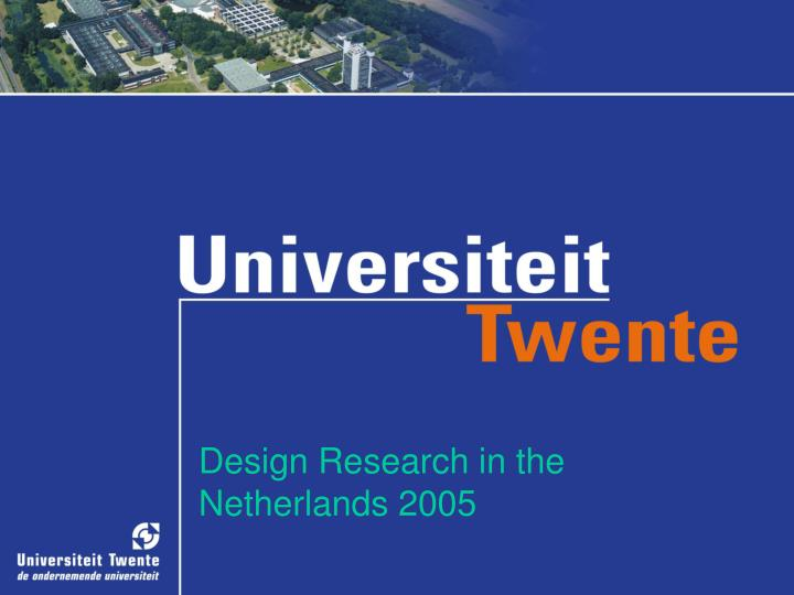 Design Research in the Netherlands 2005