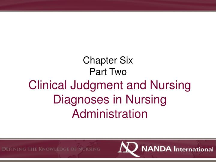 Clinical judgment and nursing diagnoses in nursing administration