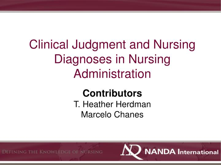 Clinical judgment and nursing diagnoses in nursing administration1