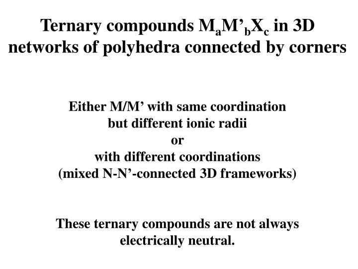 Ternary compounds M
