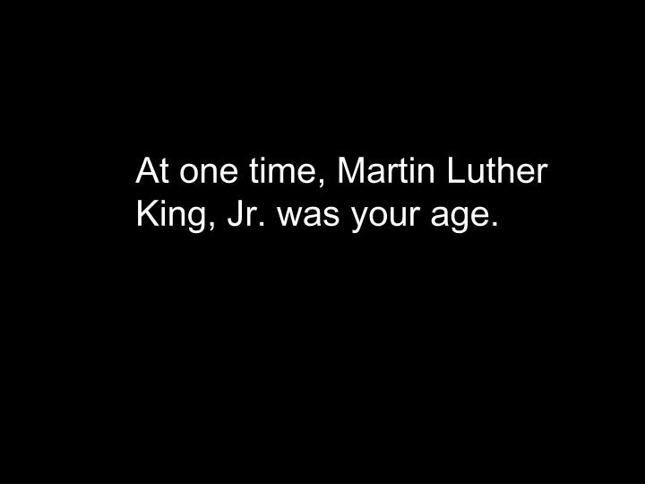 At one time, Martin Luther