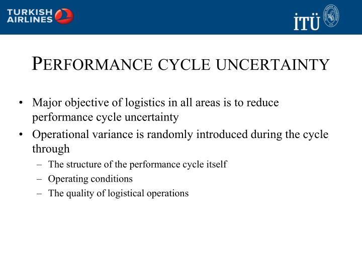 Performance cycle uncertainty