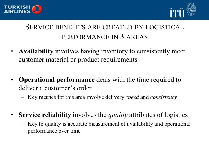Service benefits are created by logistical performance in 3 areas