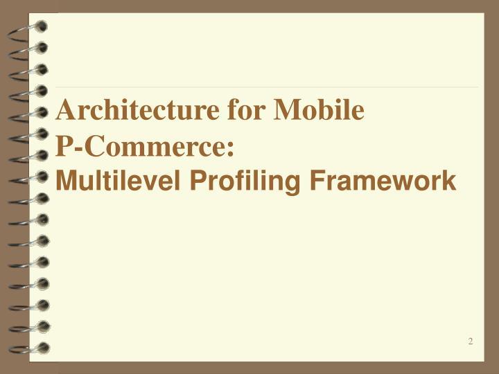 Architecture for Mobile