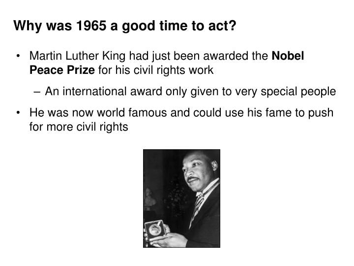 Why was 1965 a good time to act?
