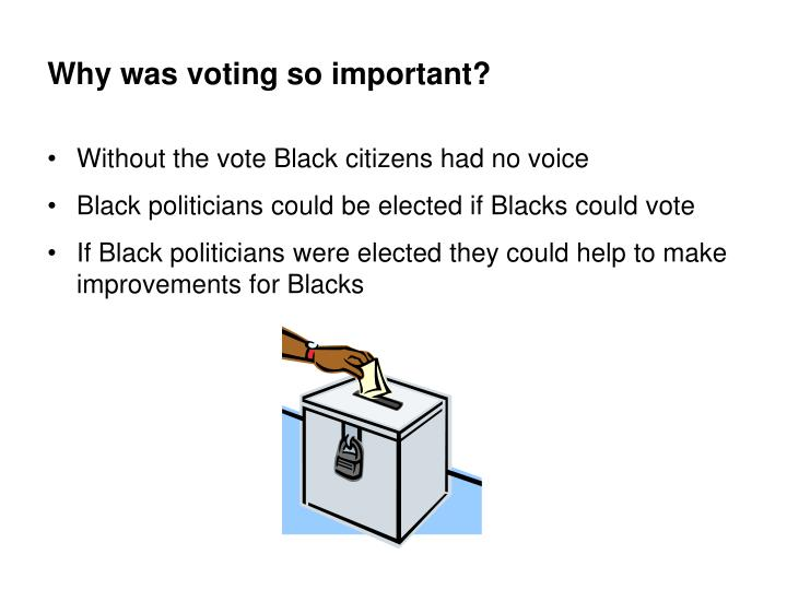 Why was voting so important