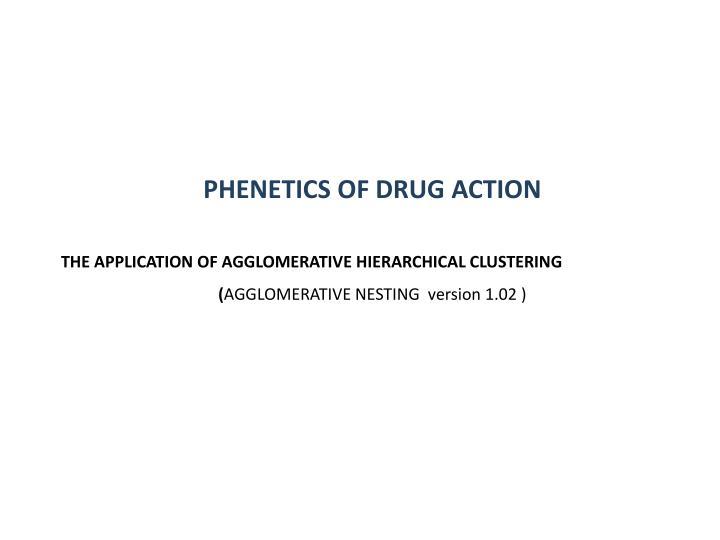 PHENETICS OF DRUG ACTION