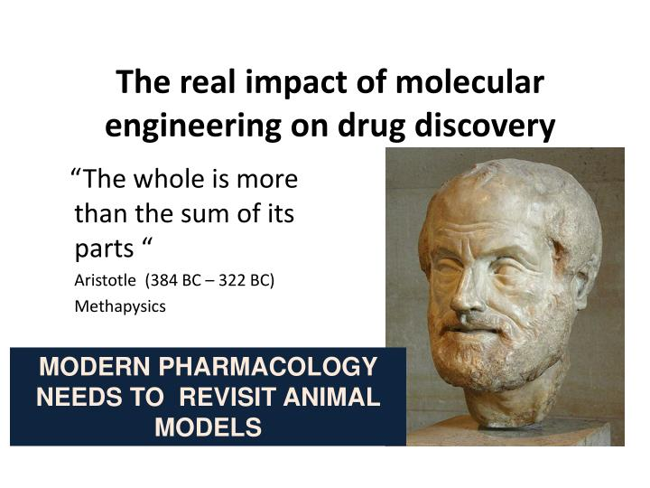 The real impact of molecular engineering on drug discovery