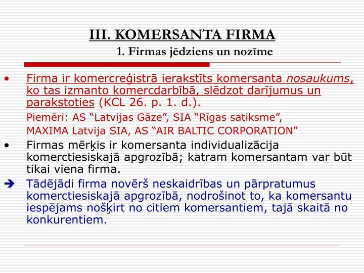 III. KOMERSANTA FIRMA