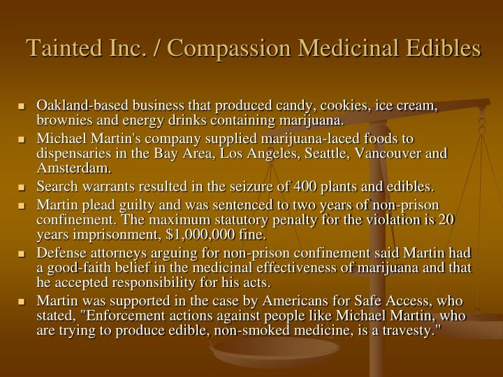 Tainted Inc. / Compassion Medicinal Edibles