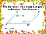 find the value of x that makes the figure a parallelogram state the property