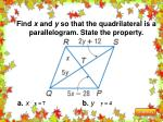 find x and y so that the quadrilateral is a parallelogram state the property