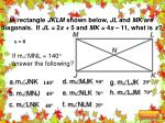 in rectangle jklm shown below jl and mk are diagonals if jl 2 x 5 and mk 4 x 11 what is x