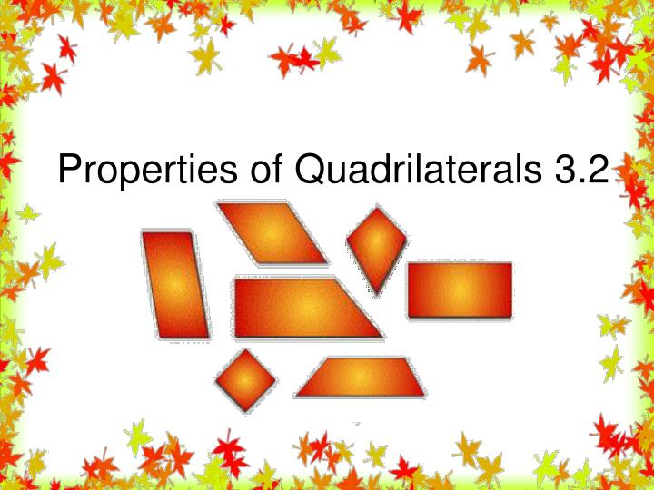 Properties of quadrilaterals 3 2