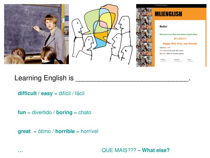 Learning English is _____________________________.