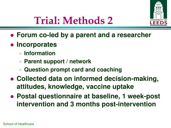 Trial: Methods 2
