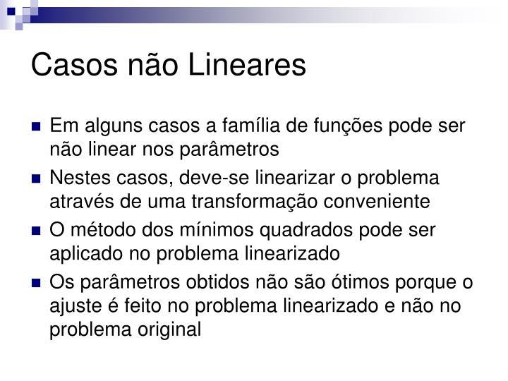Casos não Lineares