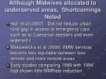 although midwives allocated to underserved areas shortcomings noted