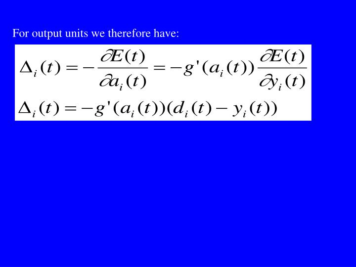 For output units we therefore have: