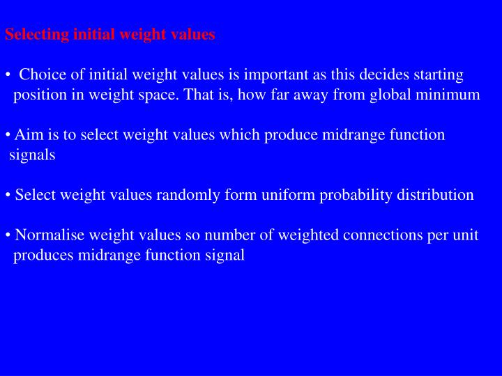 Selecting initial weight values