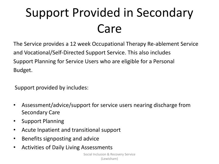 Support Provided in Secondary Care