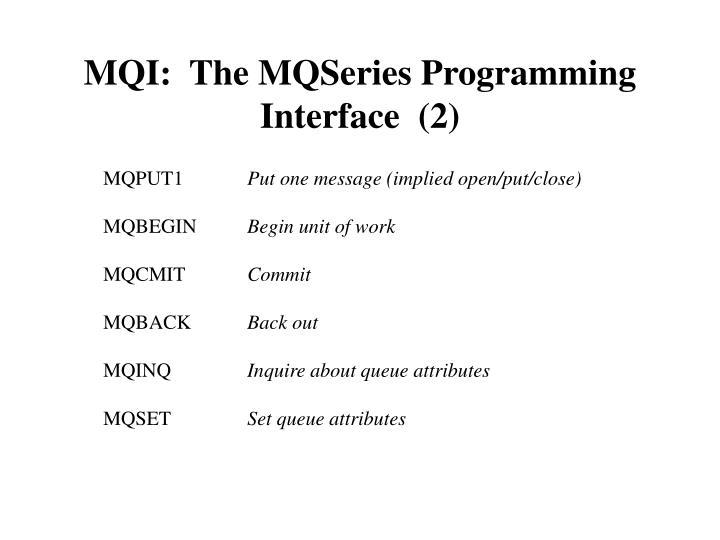 MQI:  The MQSeries Programming Interface  (2)