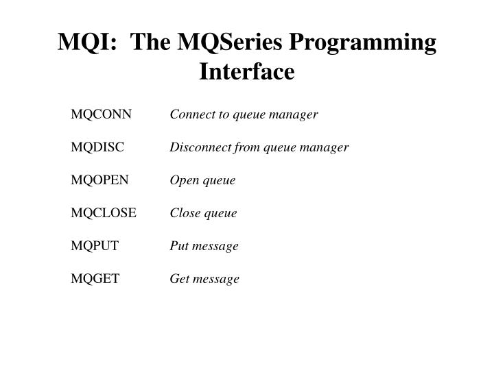 MQI:  The MQSeries Programming Interface