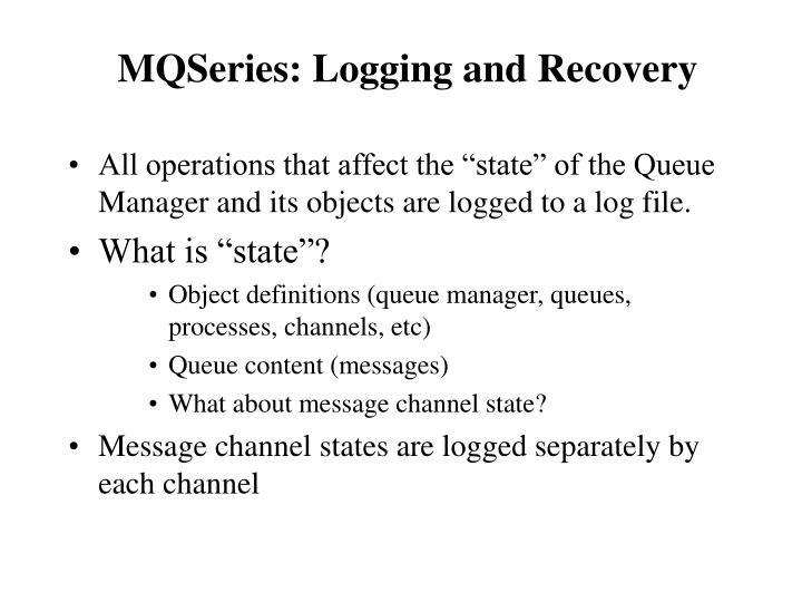 MQSeries: Logging and Recovery